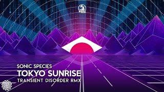 Sonic Species - Tokyo Sunrise (Transient Disorder Remix)