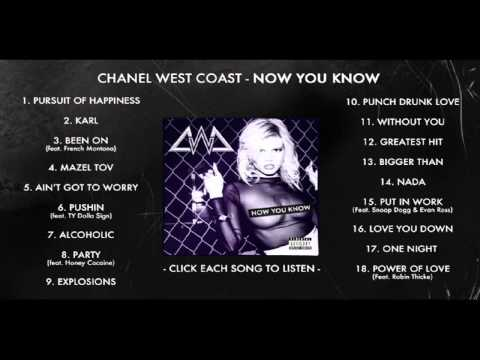 Chanel West Coast - Now You Know (Full...