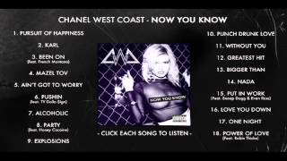 Chanel West Coast - Now You Know (Full Mixtape Stream)