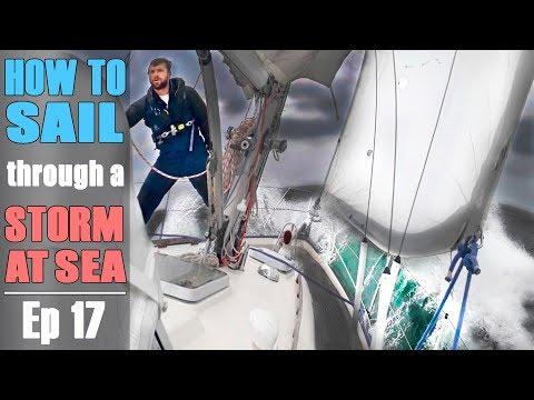 HOW TO SAIL through a STORM at SEA - Sailing Kauana Ep 17
