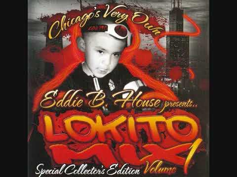 Lokito Mix Vol 1 - Eddie B House 90's Chicago Style House Ghetto House Hard Latin House WBMX