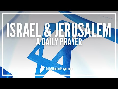 Prayer For Israel \u0026 Jerusalem | Protection Prayers For Israel And Jerusalem
