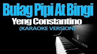 BULAG PIPI AT BINGI - Yeng Constantino (KARAOKE VERSION)