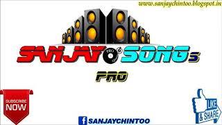 Bhabhi Matke Mat Chobare Pe   Full Bass Mix   SANJAYSONGs PRO