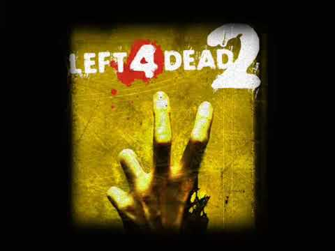 Left 4 Dead 2 Soundtrack - 'Left for Death'