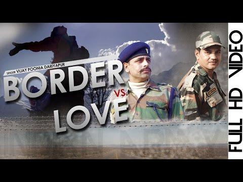 Border V/s Love #New Haryanvi Song 2016 #Vijay Poonia Dariyapur #लेटेस्ट Haryanvi Song #NDJ Music