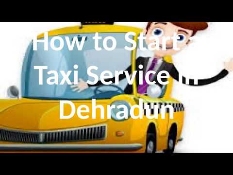 How to Start a Taxi Service in Dehradun