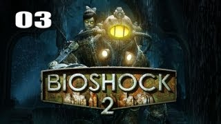 "Bioshock 2 - Part 3 ""Fist Full of Fire!"" / Gameplay Walkthrough"