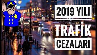 2019 TRAFİK CEZASI TAM LİSTESİ