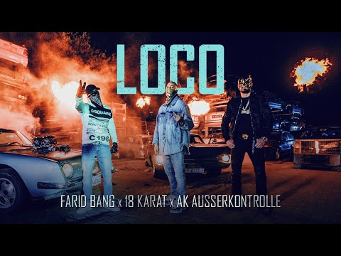 FARID BANG – LOCO ft. 18 KARAT & AK AUSSERKONTROLLE