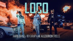 "FARID BANG feat. 18 KARAT & AK AUSSERKONTROLLE - ""LOCO"" [official Video]"