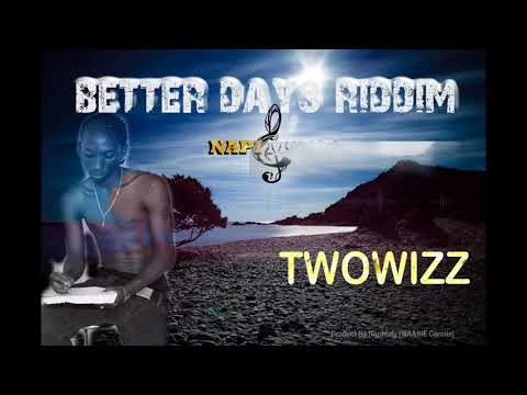 TwoWizz- Un instant - Better Days Riddim Prd By Naphtaly - Napi music