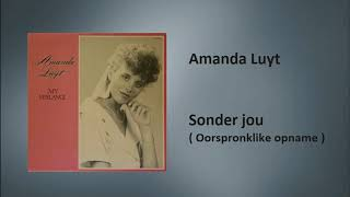 Video Amanda Luyt - Sonder jou ( Oorspronklike opname ) download MP3, 3GP, MP4, WEBM, AVI, FLV Juli 2018