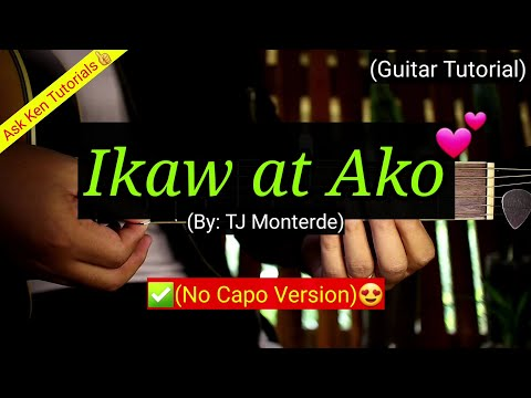 Ikaw at Ako - TJ Monterde (No Capo Version) | (Guitar Tutorial)