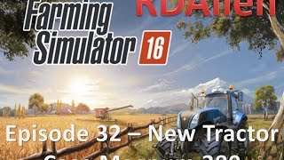 Farming Simulator 16 E32 - New Tractor Case Magnum 380