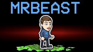 Download among us new MR BEAST role (mods)