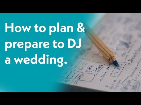 How to plan and prepare to DJ a wedding - Wedding DJ School - Episode 7