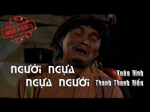 Hài Thăng Long - Hài Xuân Hinh Thanh Thanh Hiền - NGƯỜI NGỰA NGỰA NGƯỜI - Đạo diễn: Phạm Đông Hồng