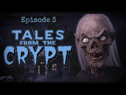 Байки из склепа (эпизод #3) / Tales from the crypt (episode #3)