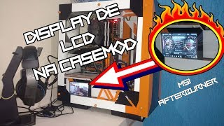tela LCD na CASEMOD parte 1