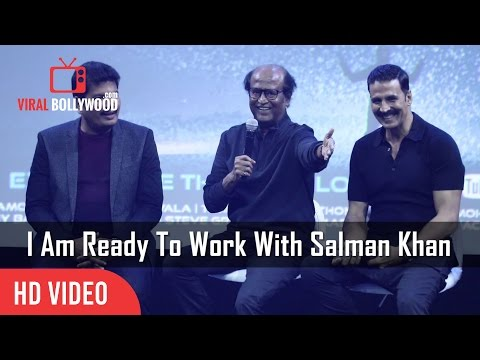 Rajnikanth - I Am ready To Work With Salman Khan From Tommorow   Funny   Robot 2.O First Look