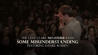 "The Gene Clark No Other Band - ""Some Misunderstanding"" Ft. Daniel Rossen"