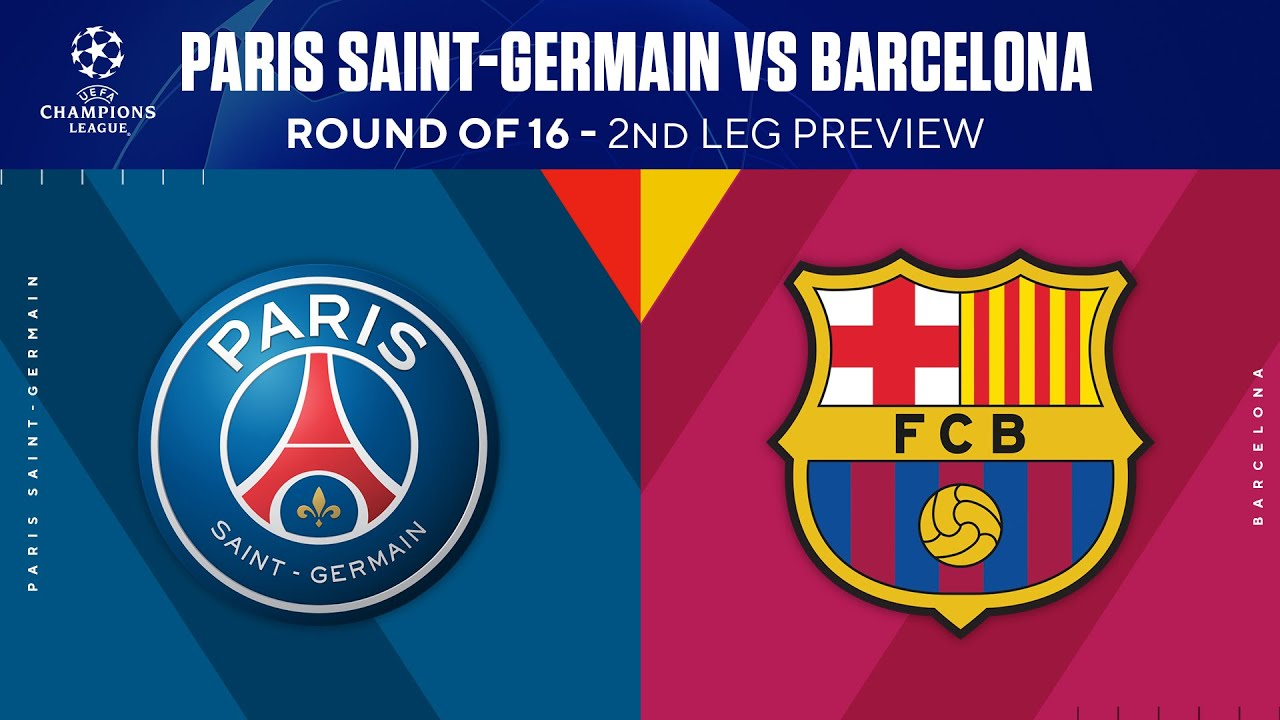 Paris Saint-Germain Vs Barcelona: Round Of 16 - 2nd Leg Preview | UCL On  CBS Sports - YouTube