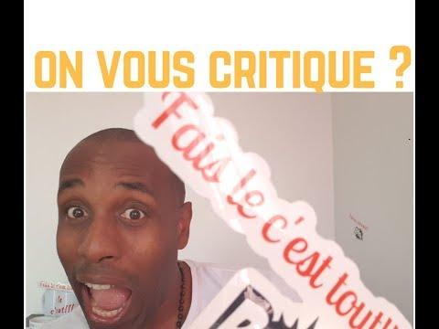 Vous en avez marre des critiques !