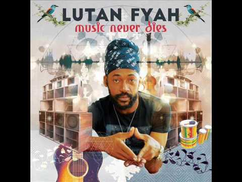Lutan Fyah - Music Never Dies (New Album Promomix) (I Grade Records) (April 2017)