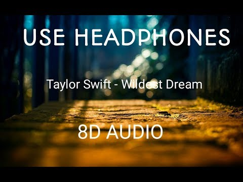 Taylor Swift - Wildest Dreams (8D Audio)