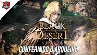 BLACK DESERT | Conferindo o Arqueiro