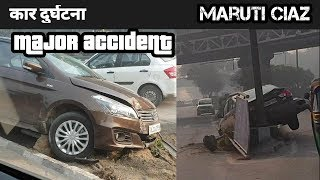 Maruti Ciaz - Car Accident  (don't drink and Drive)