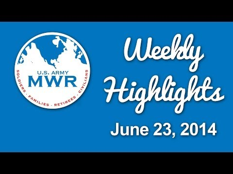 MWR Weekly Highlights - June 23, 2014