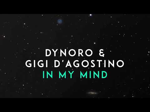 Dynoro feat Gigi D`Agostino - In My Mind    UNOFFICIAL AUDIO