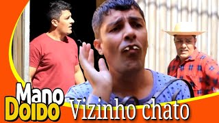 VIZINHO CHATO - MANO DOIDO PARAFUSO SOLTO