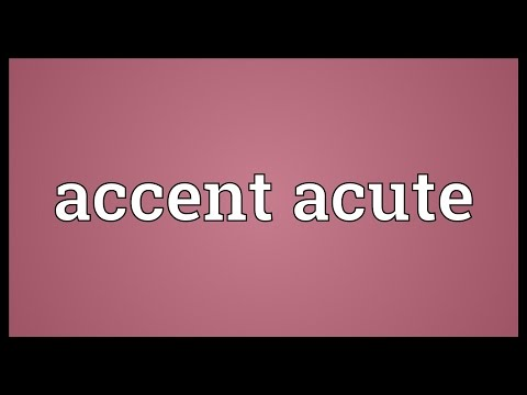 Accent acute Meaning