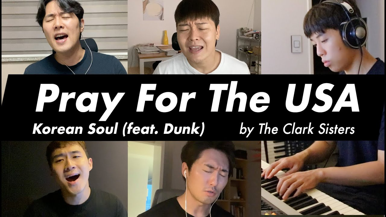 """Korean Soul Covers """"Pray For The USA"""" by The Clark Sisters (feat. DUNK)"""