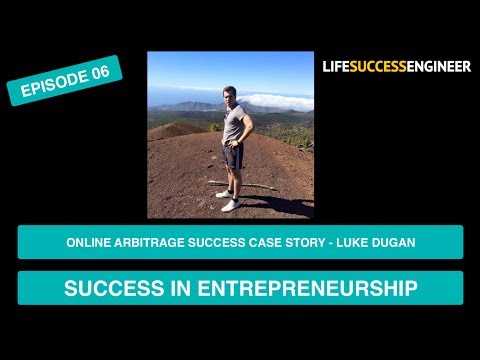 Online Arbitrage Success Story - Luke Quits Job In 6 Months | Success In Entrepreneurship 👔 | Ep 06