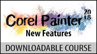 Corel Painter 2018 New Features Course: (Welcome Screen & Properties)