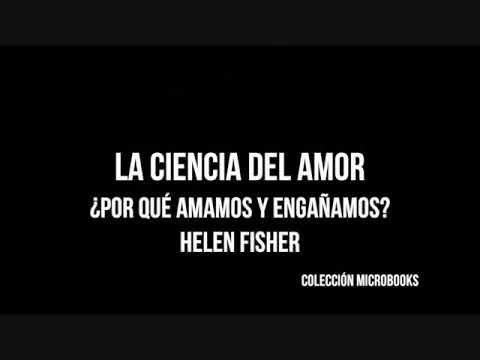 Helen Fisher- La  Ciencia Del Amor. ¿Por Qué Amamos Y Engañamos?