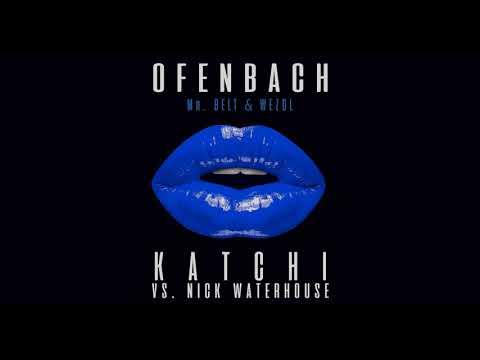 Ofenbach vs. Nick Waterhouse - Katchi (Mr. Belt & Wezol Remix)