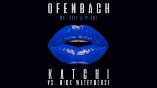 Ofenbach vs. Nick Waterhouse - Katchi (Mr. Belt & Wezol Remix)