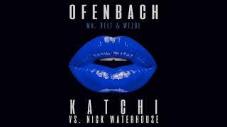 Скачать Ofenbach Vs Nick Waterhouse Katchi Mr Belt Wezol Remix