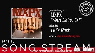 Watch MXPX Where Did You Go video