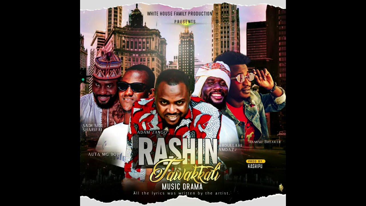 Download Adam A. Zango - Rashin Tawakkali ft Hamisu breaker X Auta MG X Amdaz X Sadi sidi (Official Audio)