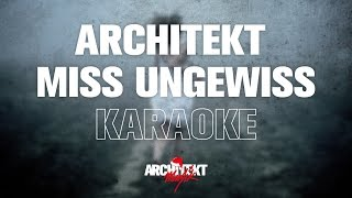 Architekt - Miss Ungewiss (Karaoke Version)