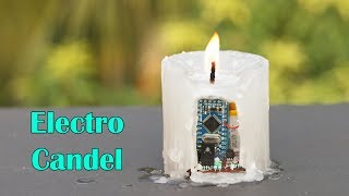 Make an Electro Candle at Home - Using Arduino
