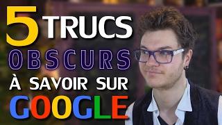 CHRIS : 5 Trucs Obscurs à Savoir Sur Google
