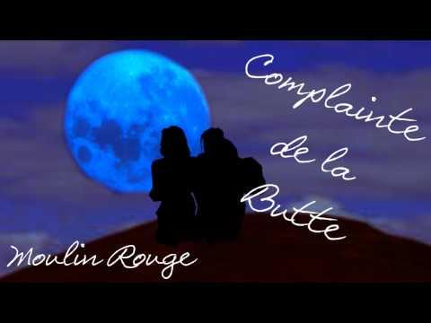 Complainte De La Butte - Moulin Rouge (Lyrics In Description)