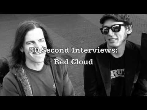 30 Second Interviews: Red Cloud